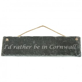 slate sign - I'd rather be in Cornwall